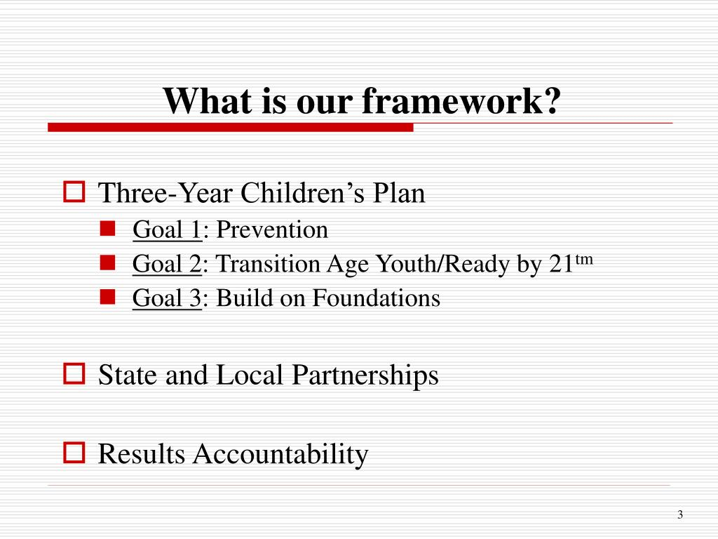 What is our framework?