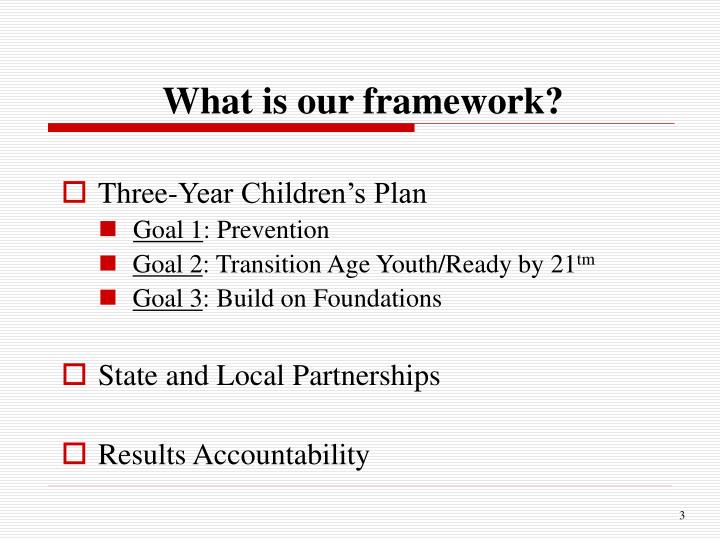 What is our framework