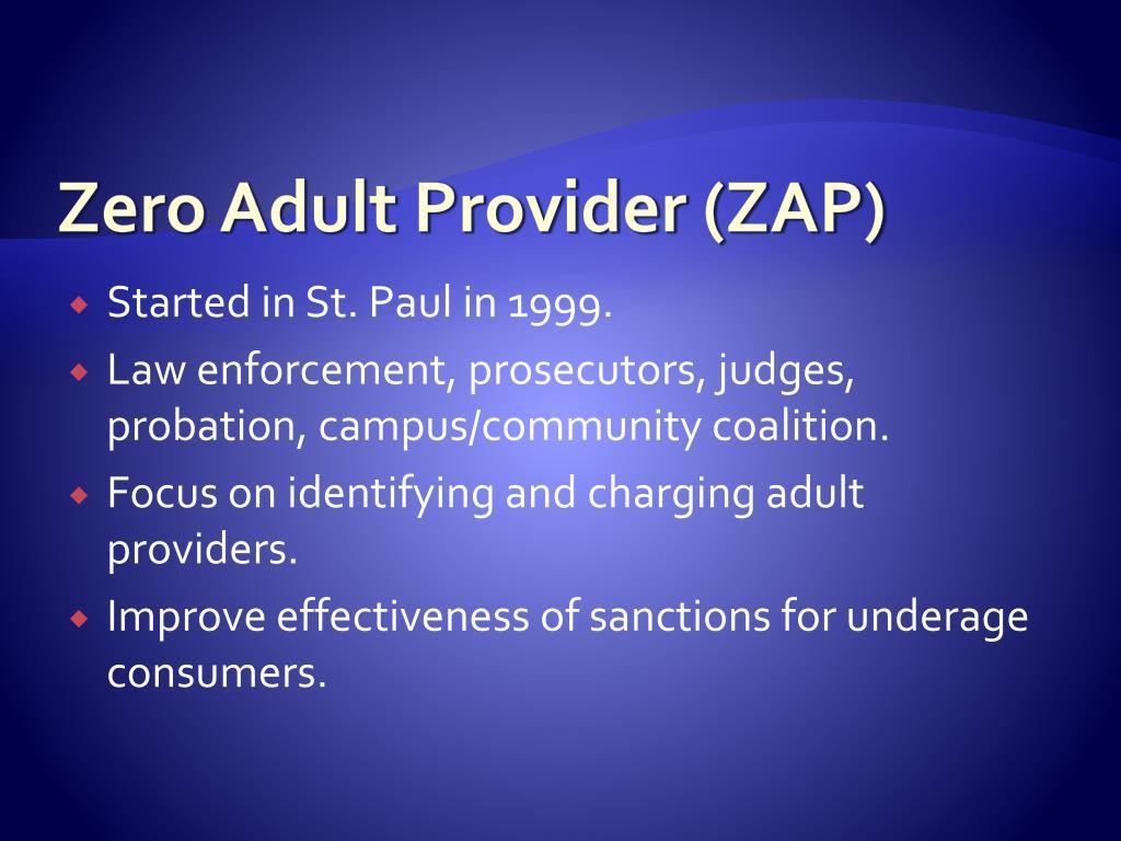Zero Adult Provider (ZAP)