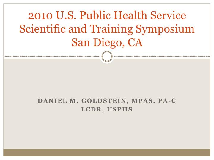 2010 u s public health service scientific and training symposium san diego ca