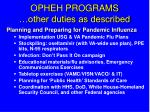 opheh programs other duties as described