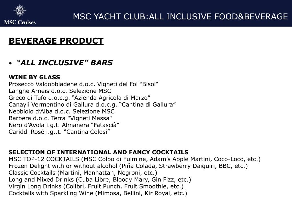 MSC YACHT CLUB:ALL INCLUSIVE FOOD&BEVERAGE