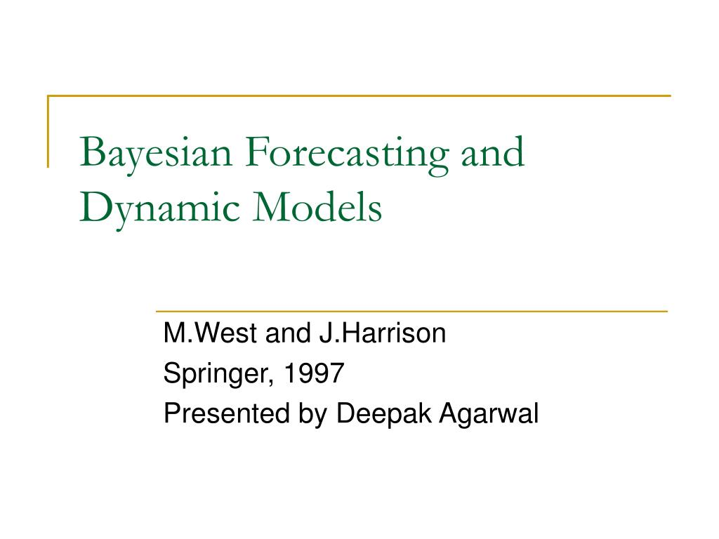 PPT - Bayesian Forecasting and Dynamic Models PowerPoint