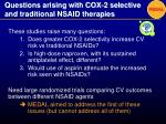 questions arising with cox 2 selective and traditional nsaid therapies