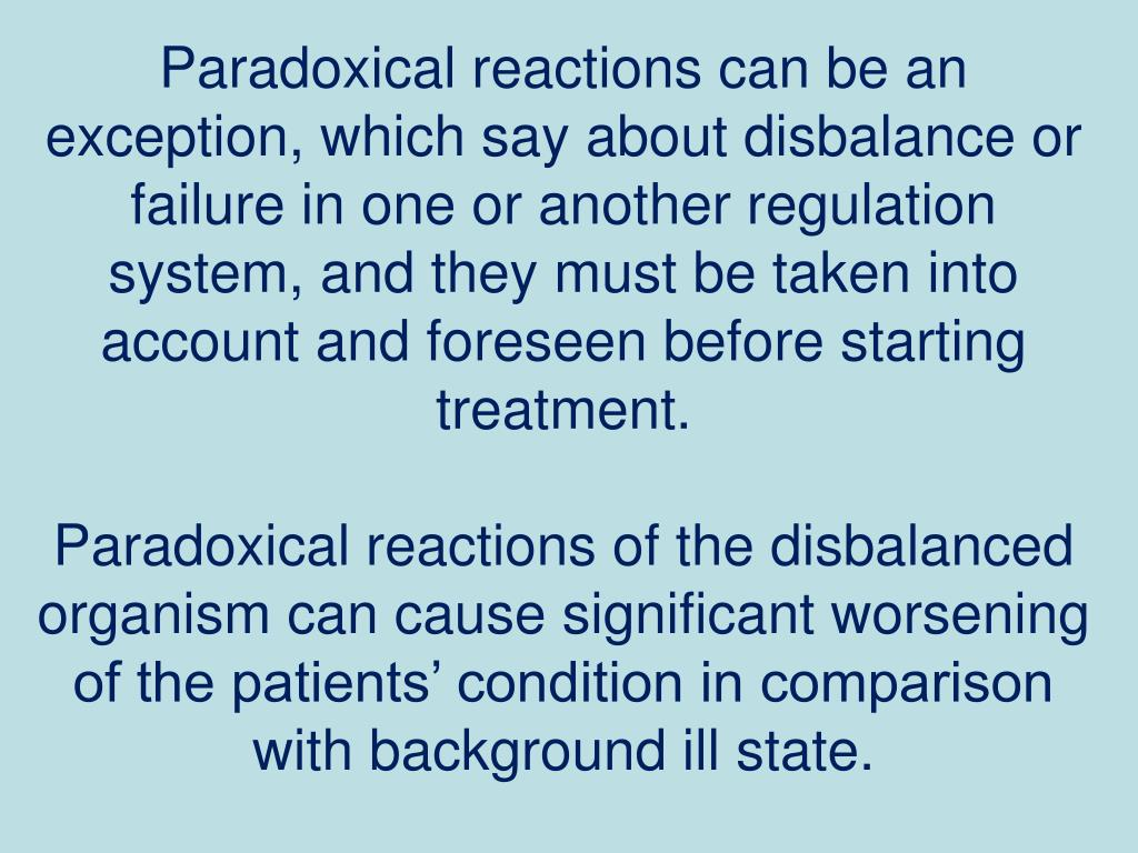 Paradoxical reactions can be an exception