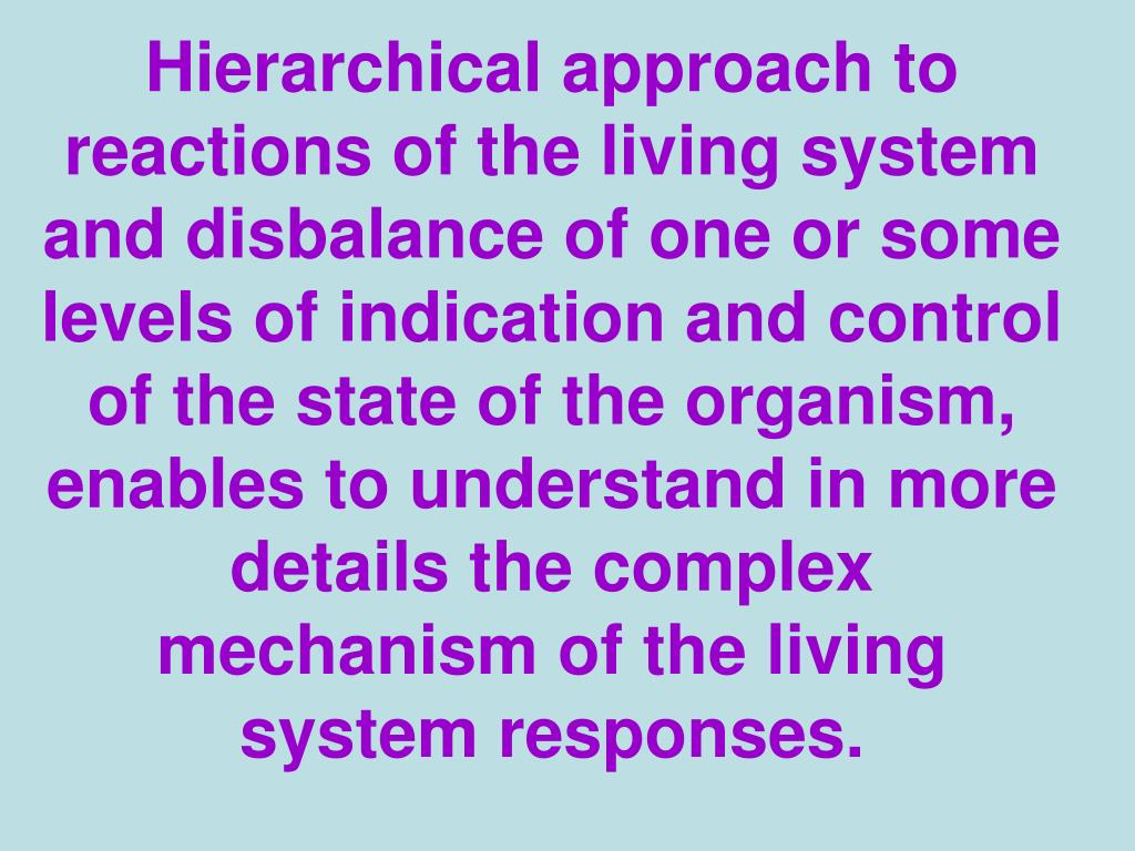 Hierarchical approach to reactions of the living system and