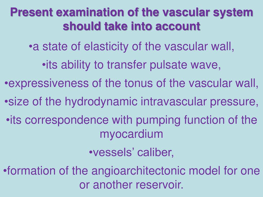 Present examination of the vascular system should take into account