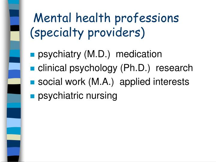 Mental health professions (specialty providers)