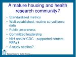 a mature housing and health research community