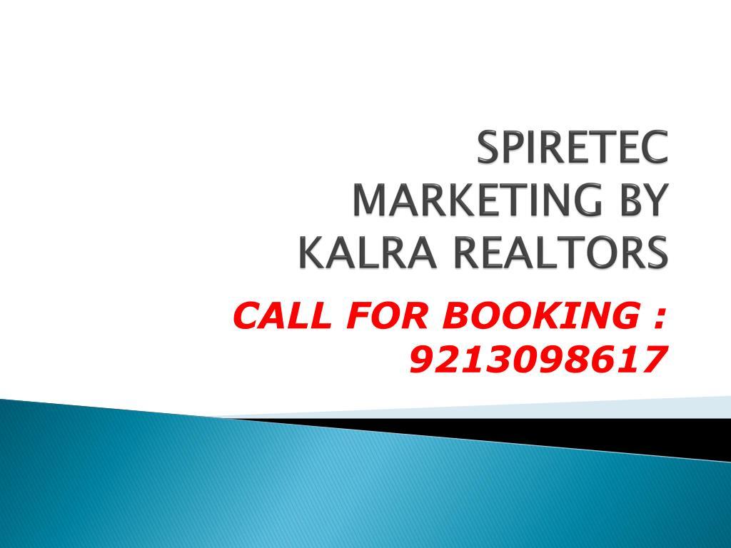 spiretec marketing by kalra realtors l.