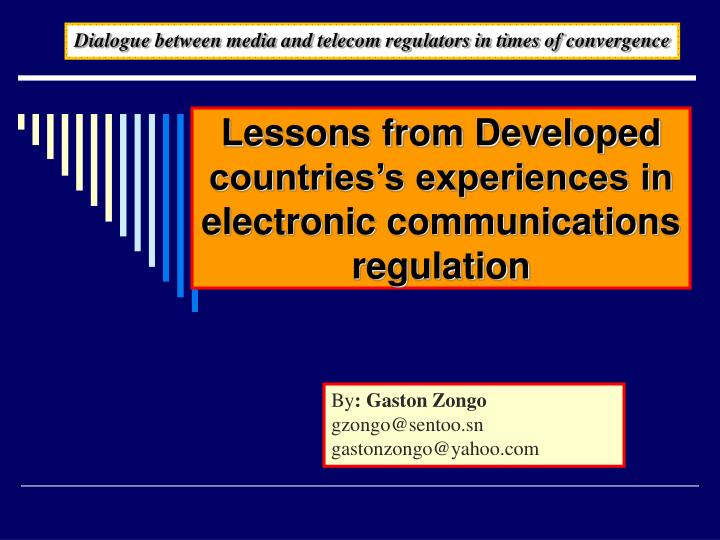 lessons from developed countries s experiences in electronic communications regulation n.