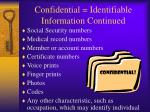 confidential identifiable information continued