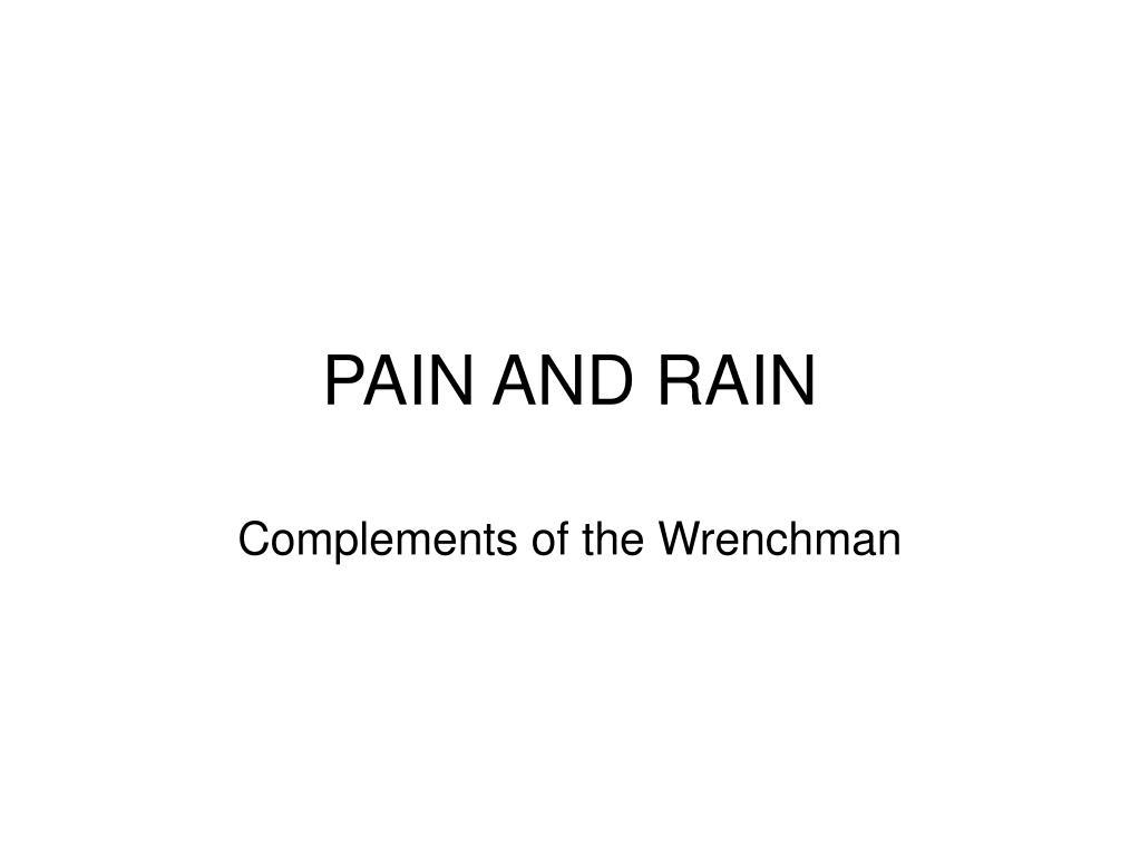 PAIN AND RAIN