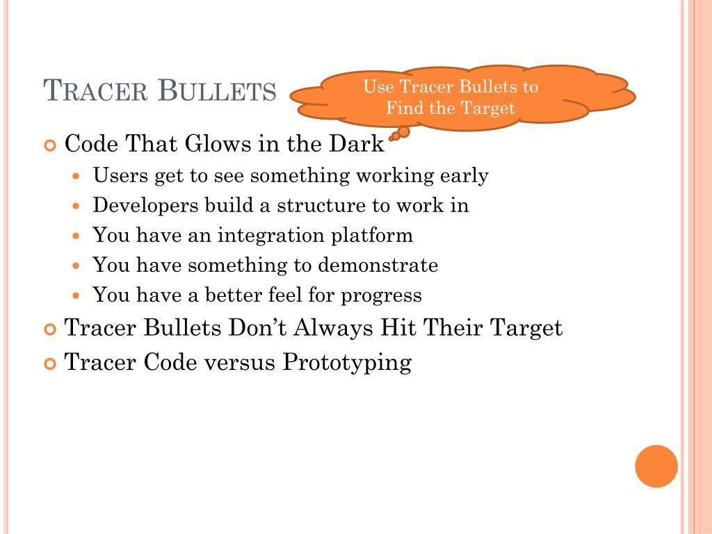 Tracer Bullets