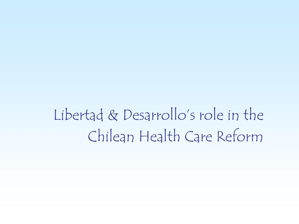 Libertad & Desarrollo's role in the Chilean Health Care Reform