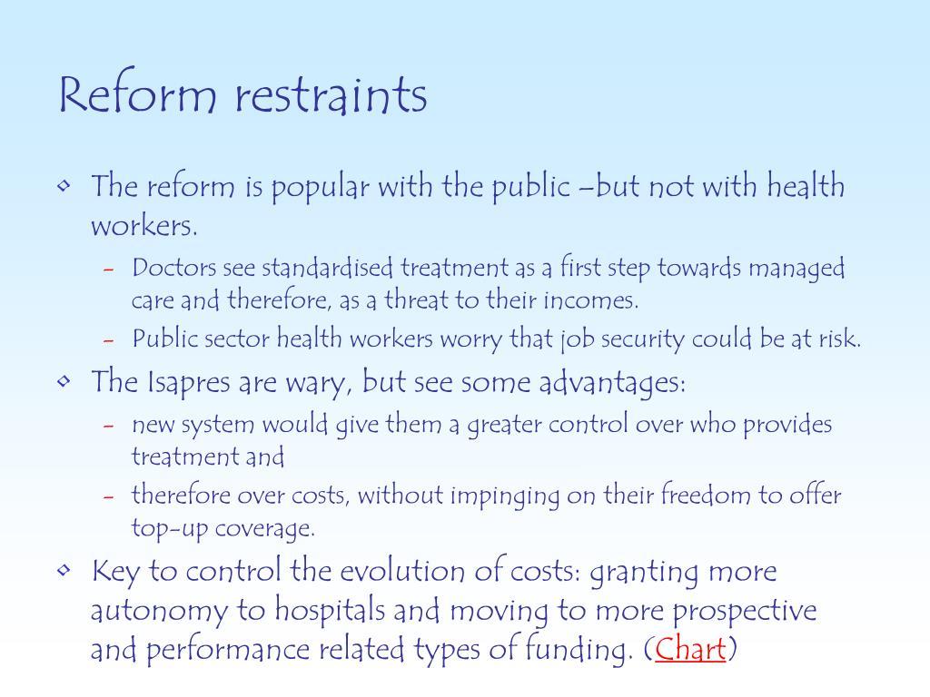 Reform restraints