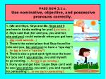 pass gum 3 1 c use nominative objective and possessive pronouns correctly21