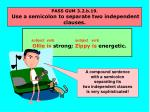 pass gum 3 2 b 19 use a semicolon to separate two independent clauses