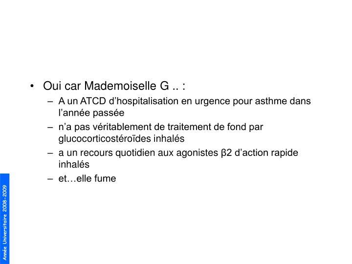 Oui car Mademoiselle G .. :