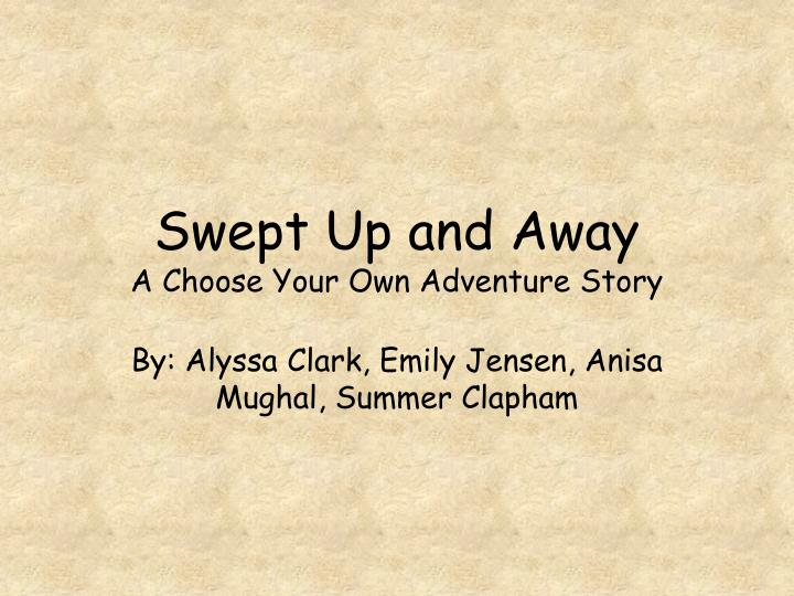 Swept up and away a choose your own adventure story