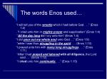 the words enos used