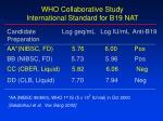 who collaborative study international standard for b19 nat