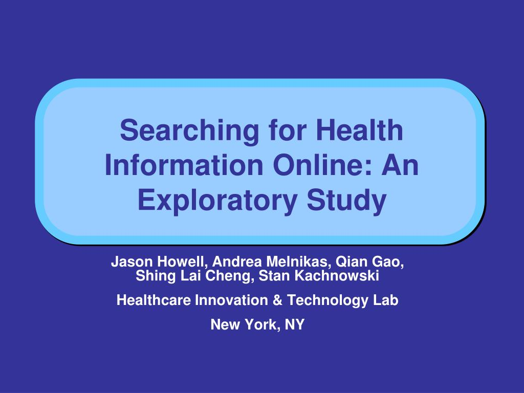 searching for health information online an exploratory study l.