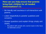 how can you help ensure that parents bring their children for all needed immunizations 1