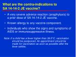 what are the contra indications to sa 14 14 2 je vaccine