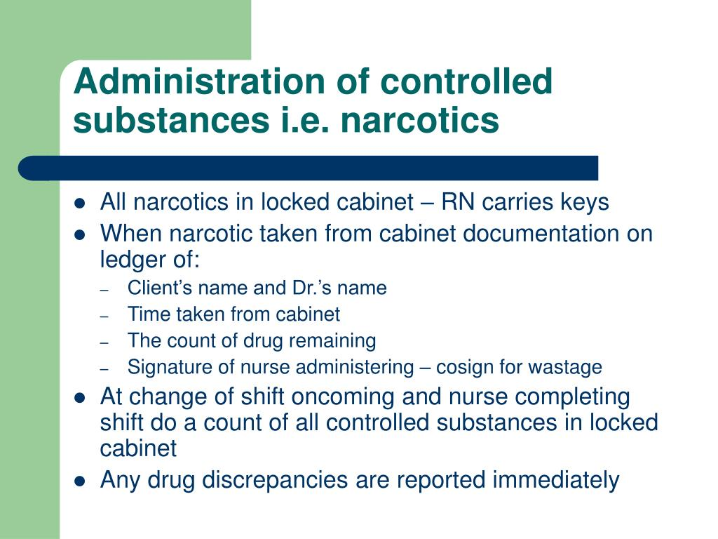 Administration of controlled substances i.e. narcotics