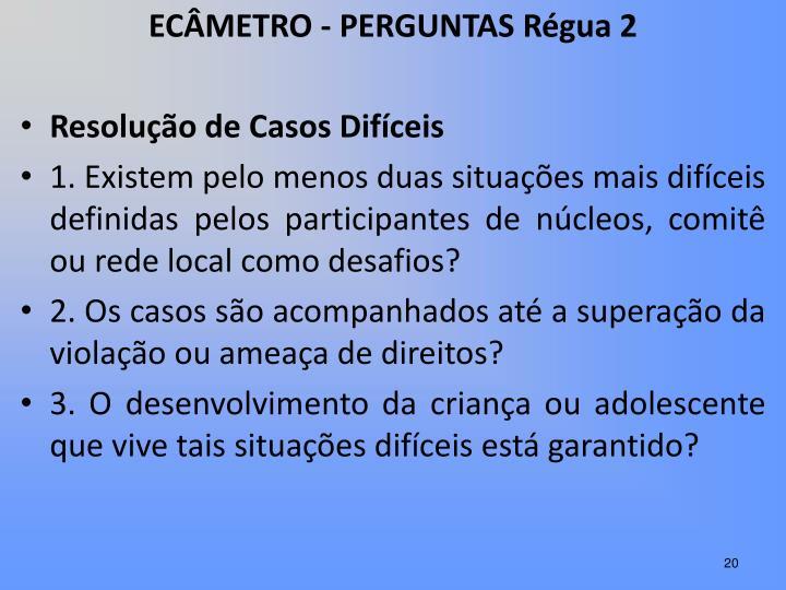 ECÂMETRO - PERGUNTAS Régua 2