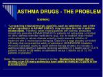 asthma drugs the problem