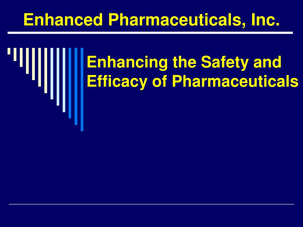 enhancing the safety and efficacy of pharmaceuticals l.