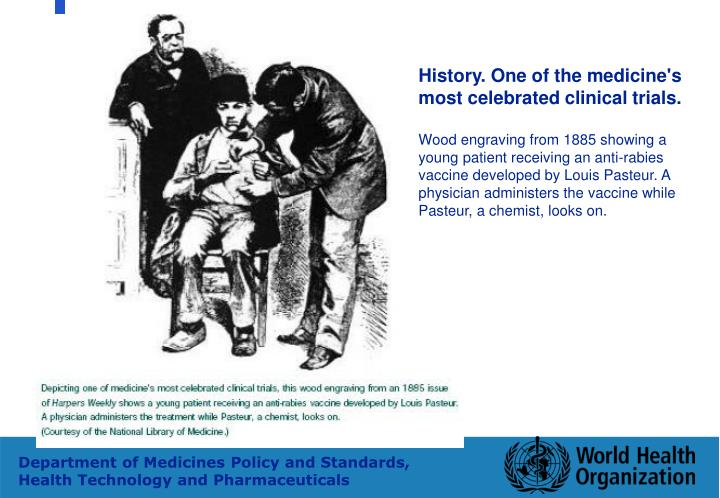 History. One of the medicine's most celebrated clinical trials.