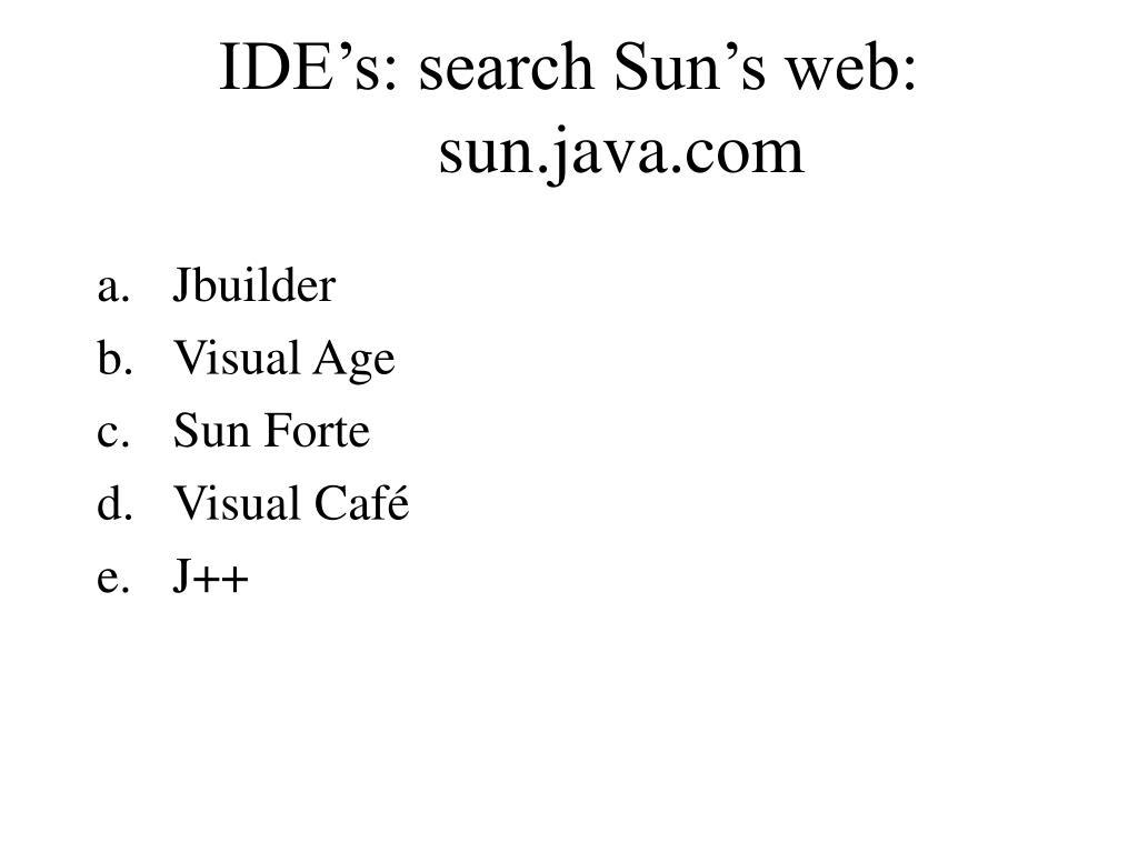 IDE's: search Sun's web: