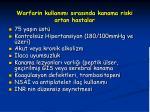 warfarin kullan m s ras nda kanama riski artan hastalar