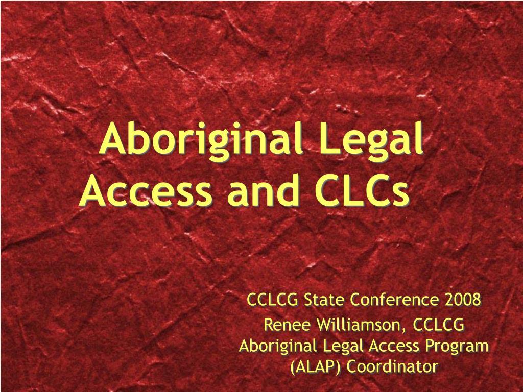 aboriginal legal access and clcs l.