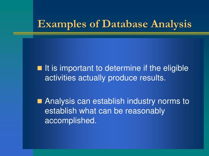 an analysis of database Together with simple graphics analysis, they form the basis of virtually every quantitative analysis of data with descriptive statistics you are simply describing what is, what the data shows inferential statistics investigate questions, models and hypotheses.