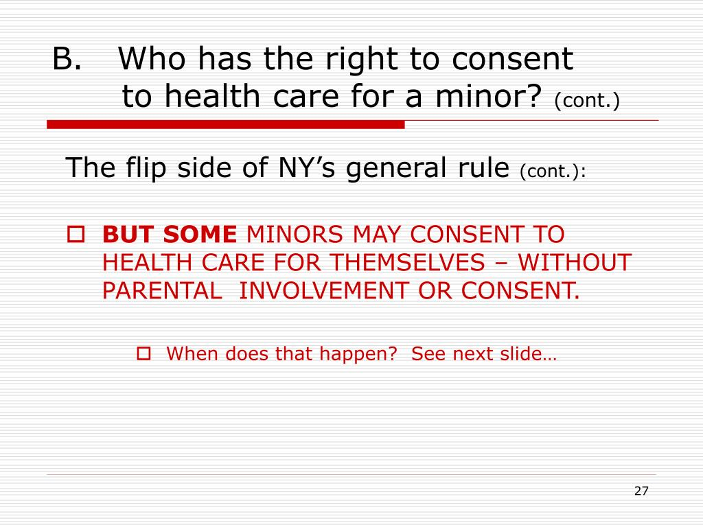 B.   Who has the right to consent