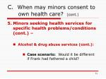 c when may minors consent to own health care cont73