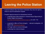 leaving the police station