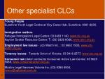 other specialist clcs