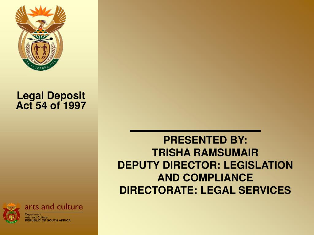 presented by trisha ramsumair deputy director legislation and compliance directorate legal services l.
