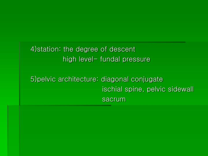 4)station: the degree of descent