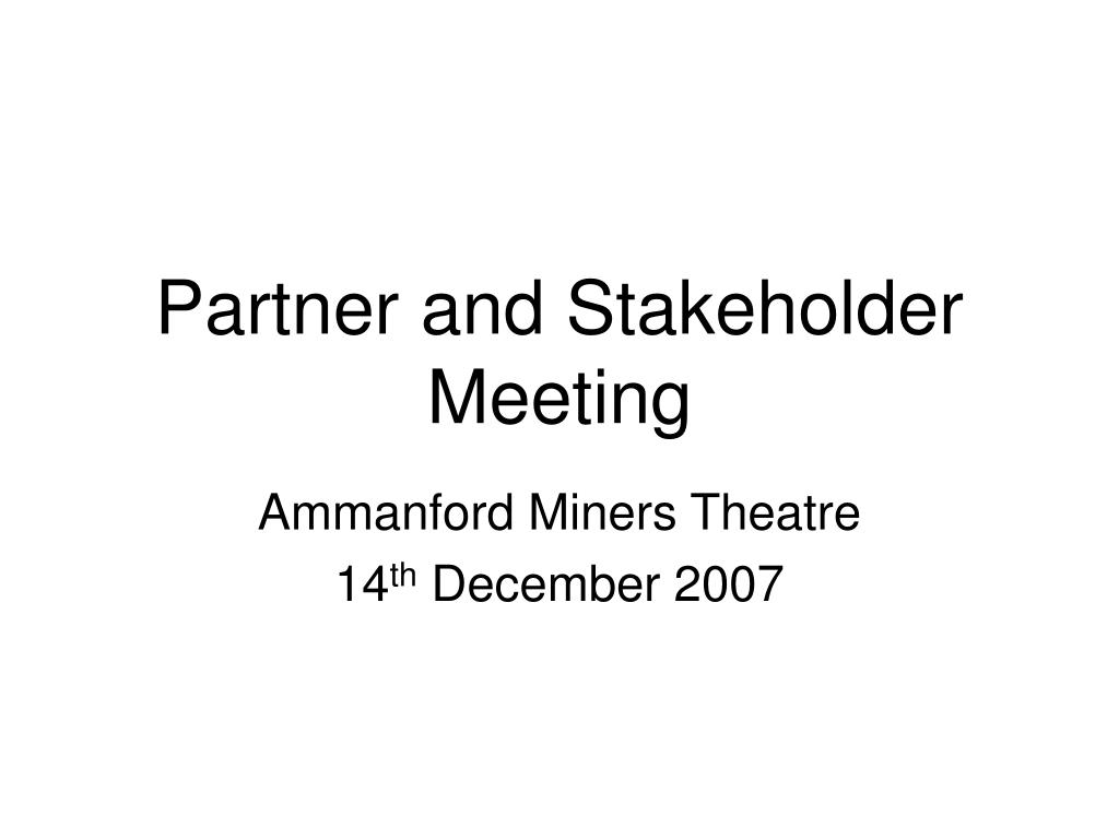 partner and stakeholder meeting l.