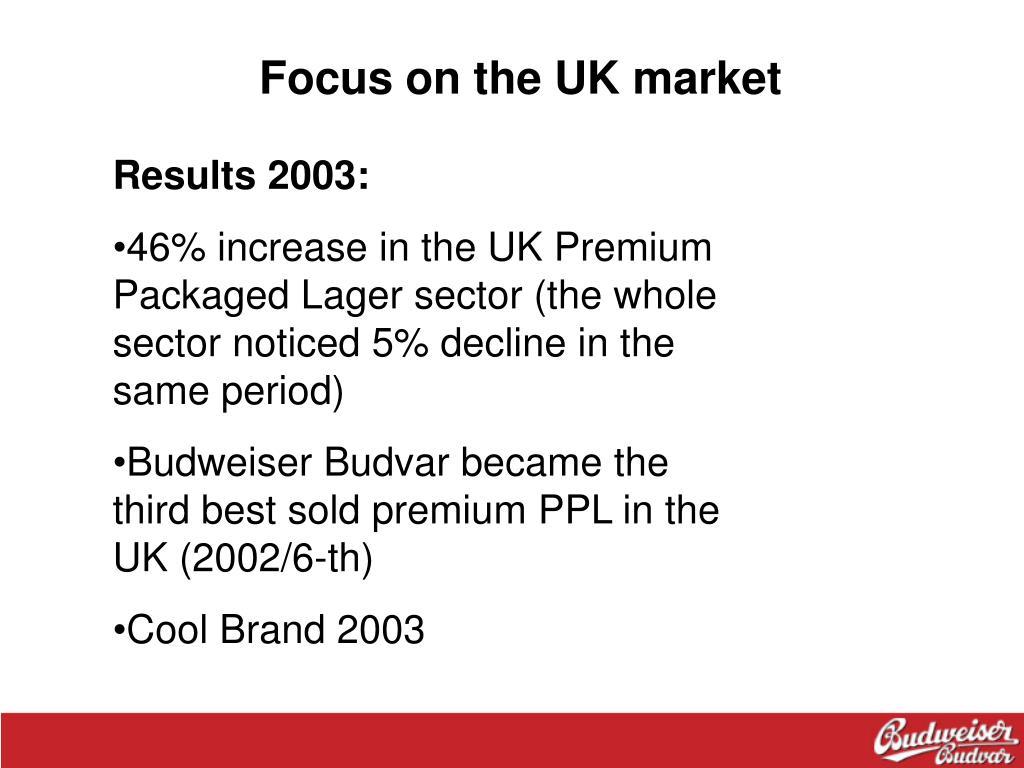 Focus on the UK market
