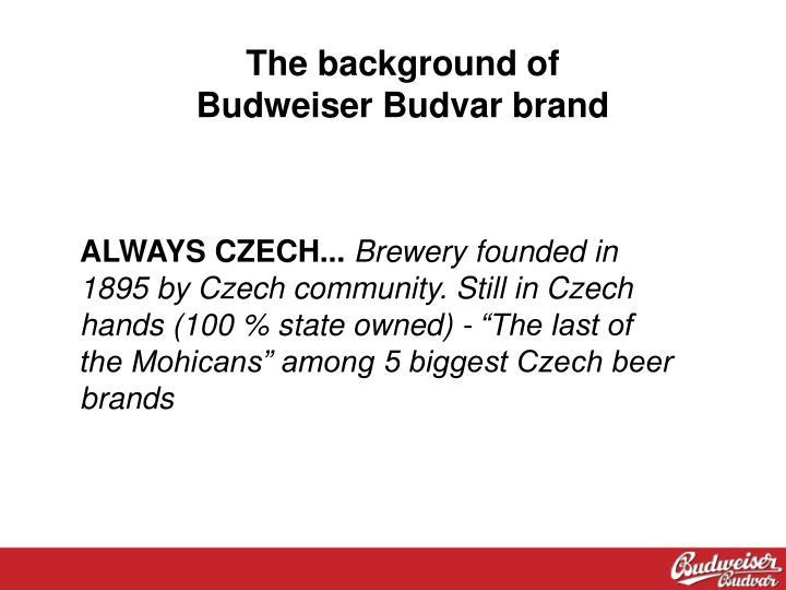 The background of budweiser budvar brand