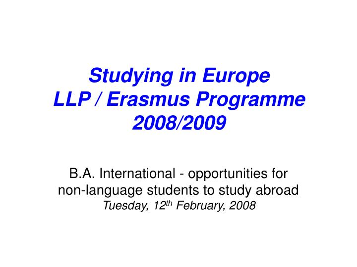 Studying in europe llp erasmus programme 2008 2009