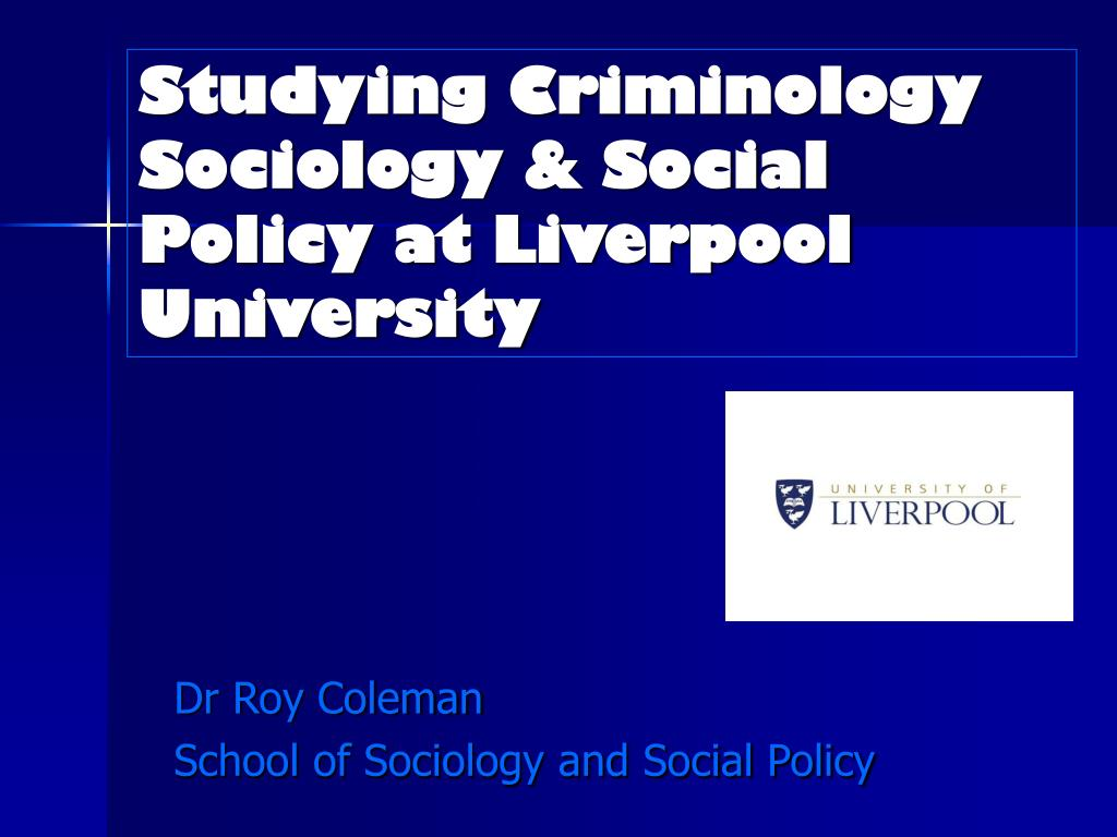 studying criminology sociology social policy at liverpool university