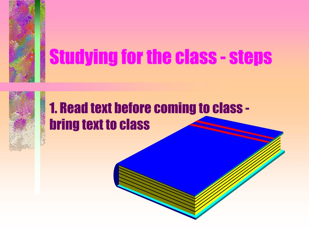 Studying for the class - steps